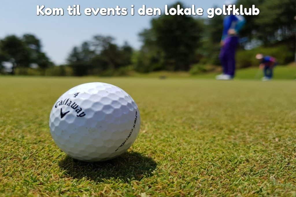 Kom til events i den lokale golfklub