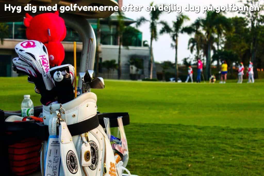 Hyg dig med golfvennerne efter en dejlig dag på golfbanen